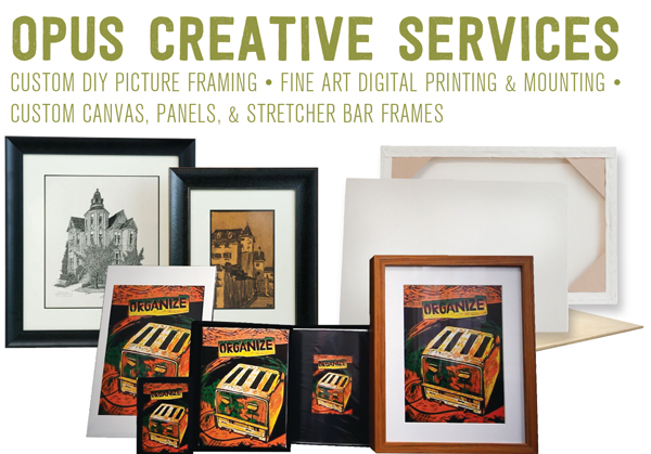 Opus Creative Services: Custom DIY Picture Framing • Fine Art Digital Printing & Mounting • Custom Canvas, Panels,  & Stretcher Bar Frames