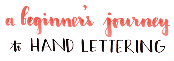 A Beginner's Journey to Hand Lettering